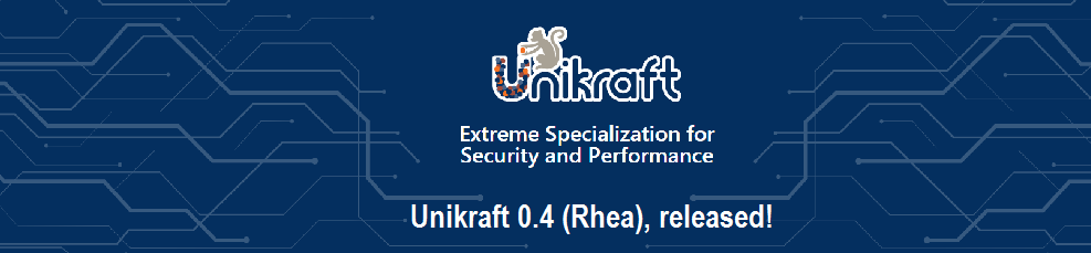 Unikraft 0.4 (Rhea) is out!